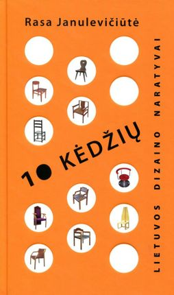 10 kėdžių: Lietuvos dizaino naratyvai