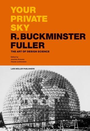 Your Private Sky - R. Buckminster Fuller
