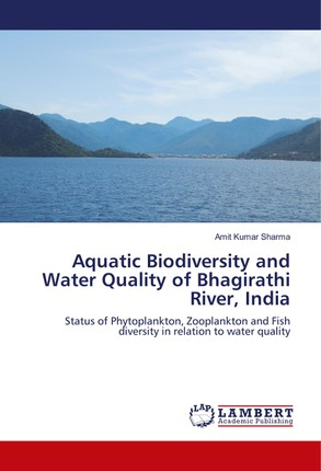 Aquatic Biodiversity and Water Quality of Bhagirathi River, India