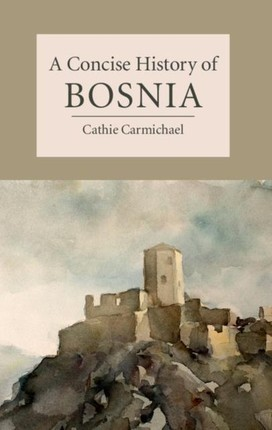 Concise History of Bosnia