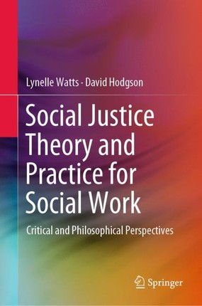 Social Justice Theory and Practice for Social Work