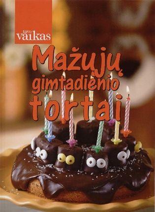 Mažųjų gimtadienio tortai