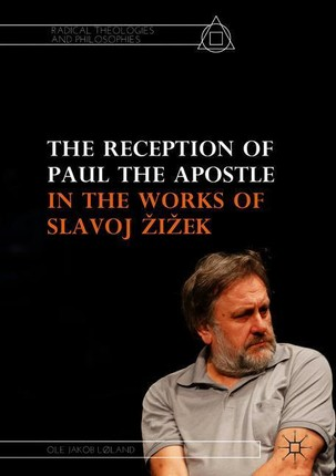 The Reception of Paul the Apostle in the Works of Slavoj Zizek