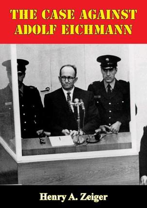 Case Against Adolf Eichmann