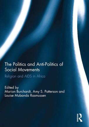 The Politics and Anti-Politics of Social Movements