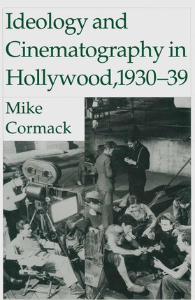 Ideology And Cinematography In Hollywood: 1930-1939