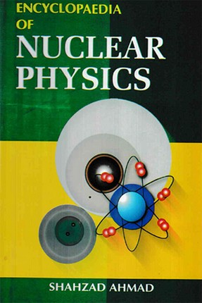 Encyclopaedia of Nuclear Physics Volume-1 (Nuclear Physics)