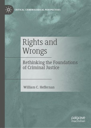 Rethinking the Foundations of Criminal Justice