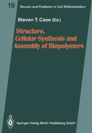 Structure, Cellular Synthesis and Assembly of Biopolymers