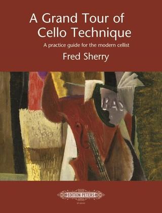 A Grand Tour of Cello Technique (englisch) - A practice guide for the modern cellist