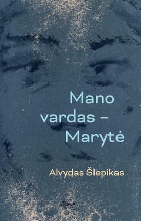 Mano vardas – Marytė (2021)