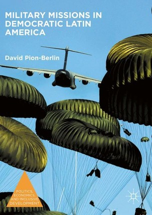 Military Missions in Democratic Latin America