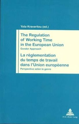 The Regulation of Working Time in the European Union. La réglementation du temps de travail dans l'Union européenne