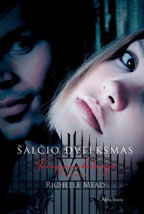 """Šalčio dvelksmas. Ciklo """"Vampyrų akademija"""" 2-oji knyga"""