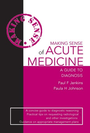 Making Sense of Acute Medicine