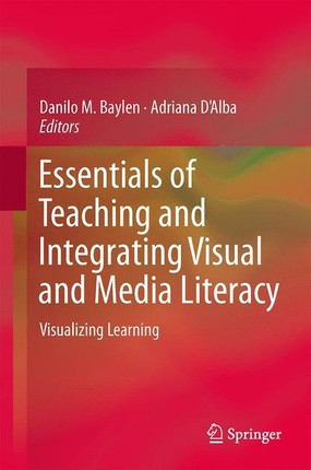 Essentials of Teaching and Integrating Visual and Media Literacy