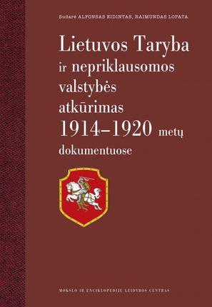 Lietuvos Taryba ir nepriklausomos valstybės atkūrimas 1914-1920 metų dokumentuose