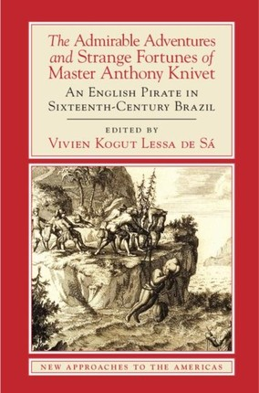 Admirable Adventures and Strange Fortunes of Master Anthony Knivet
