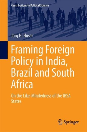 Framing Foreign Policy in India, Brazil and South Africa
