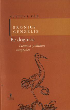 Be dogmos: Lietuvos politikos vingrybės