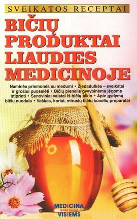 Bičių produktai liaudies medicinoje  (knyga su defektais)