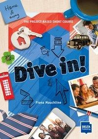 Dive in! Blue. Home and away. Buch + online