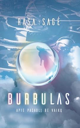 Burbulas. Apie pasaulį be vaikų