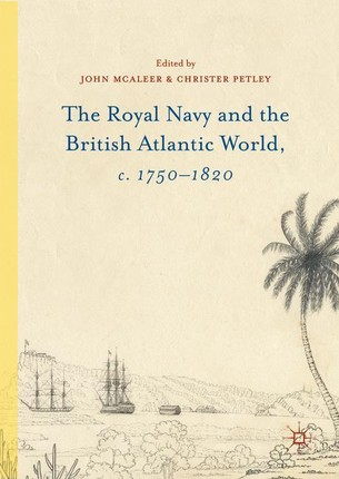 The Royal Navy and the British Atlantic World, c. 1750-1820