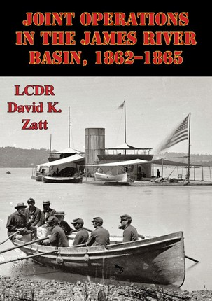 Joint Operations In The James River Basin, 1862-1865