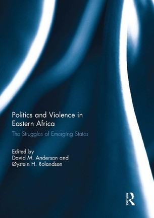 Politics and Violence in Eastern Africa