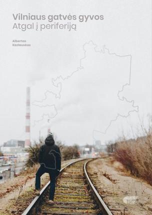Vilniaus gatvės gyvos: atgal į periferiją