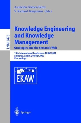 Knowledge Engineering and Knowledge Management. Ontologies and the Semantic Web