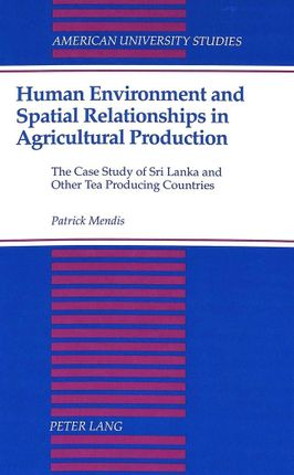 Human Environment and Spatial Relationships in Agricultural Production