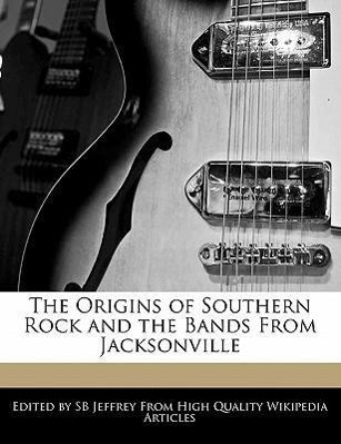 The Origins of Southern Rock and the Bands from Jacksonville