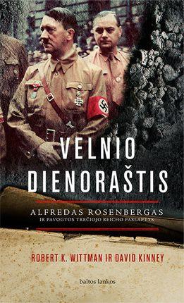 Velnio dienoraštis: Alfredas Rosenbergas ir pavogtos Trečiojo reicho paslaptys