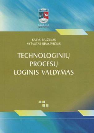Technologinių procesų loginis valdymas