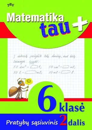 Matematika tau plius. Pratybų sąsiuvinis 6 klasei (2 dalis)