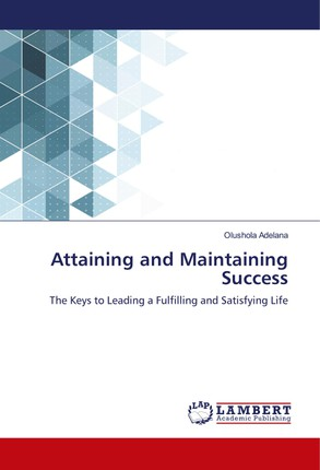 Attaining and Maintaining Success