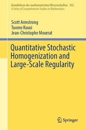 Quantitative Stochastic Homogenization and Large-Scale Regularity