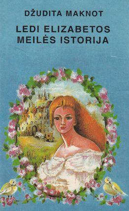 Ledi Elizabetos meilės istorija
