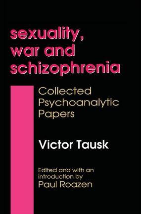 Sexuality, War, and Schizophrenia