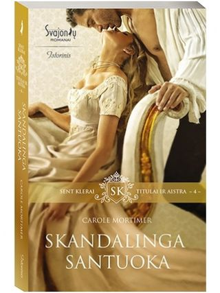Skandalinga santuoka. 4 serijos Sent Klerai. Titulai ir aistra knyga