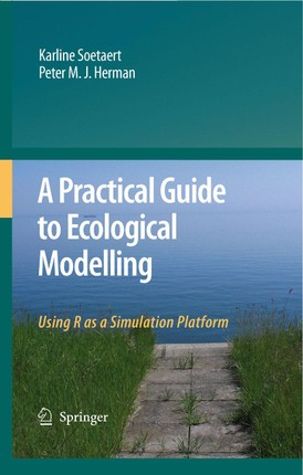 A Practical Guide to Ecological Modelling