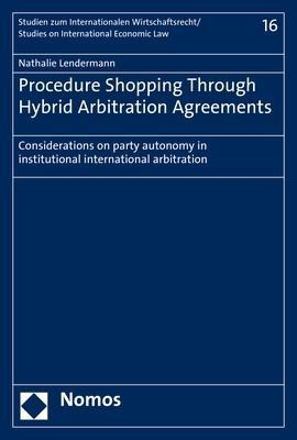 Procedure Shopping Through Hybrid Arbitration Agreements