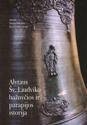 Alytaus Šv. Liudviko bažnyčios ir parapijos istorija