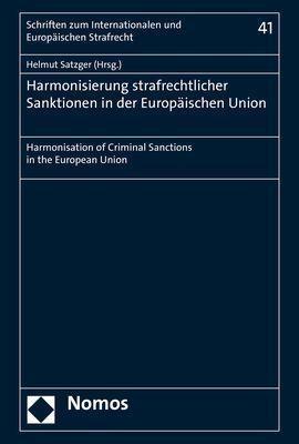 Harmonisierung strafrechtlicher Sanktionen in der Europäischen Union