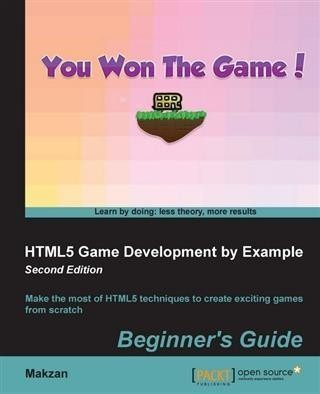 HTML5 Game Development by Example: Beginner's Guide - Second Edition