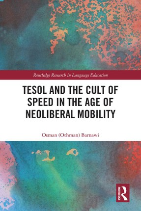 TESOL and the Cult of Speed in the Age of Neoliberal Mobility
