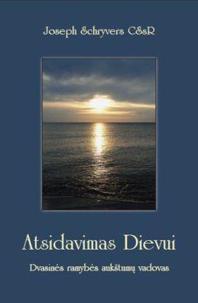 Atsidavimas Dievui: dvasinės ramybės aukštumų vadovas