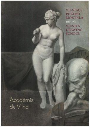 Academie de Vilna: Vilniaus piešimo mokykla, 1866-1915